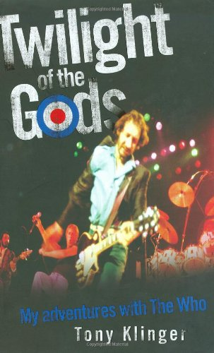 9781844547661: Twilight of the Gods: My Adventures with The Who