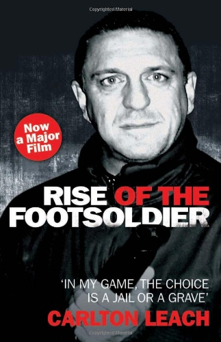 9781844547692: Rise of the Footsoldier: In My Game, the Choice Is a Jail or a Grave