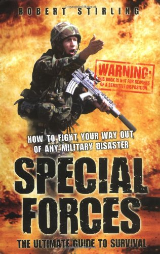 Special Forces: The Ultimate Guide to Survival: Robert Stirling