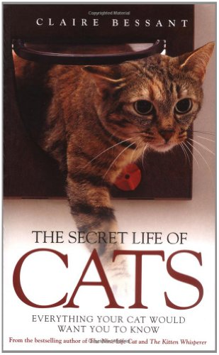 9781844548040: The Secret Life of Cats: Everything Your Cat Would Want You to Know