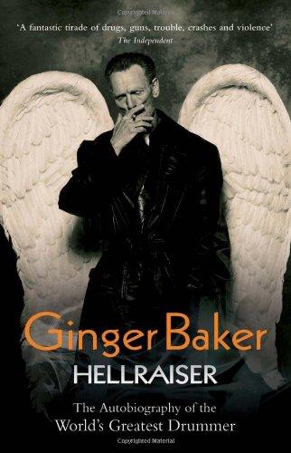 9781844548170: Ginger Baker: Hellraiser: The Autobiography of the World's Greatest Drummer