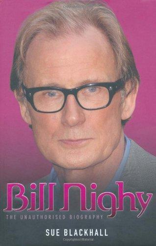 9781844548675: Bill Nighy: The Unauthorised Biography
