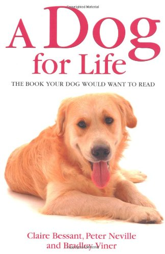 9781844549030: A Dog for Life: The Book Your Dog Would Want to Read