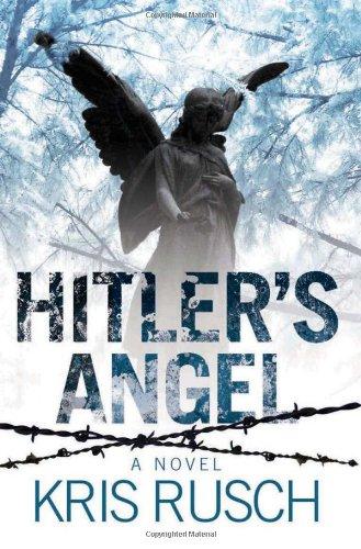 Hitler's Angel: A Novel: Kris Rusch