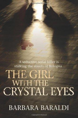 The Girl with the Crystal Eyes: Baraldi, Barbara