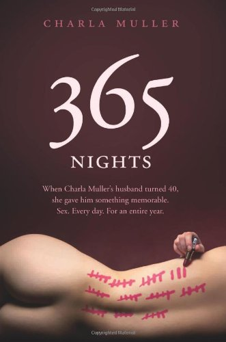 9781844549450: 365 Nights: A Memoir of Intimacy. Charla Muller with Betsy Thorpe