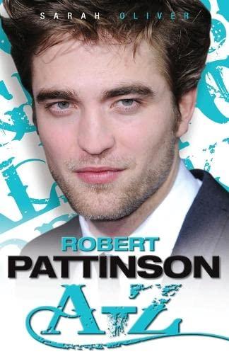 9781844549542: Robert Pattinson A–Z