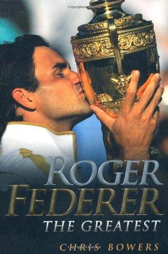 9781844549566: Roger Federer: The Greatest