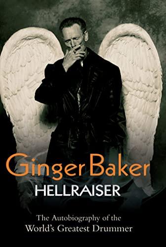 9781844549665: Ginger Baker: Hellraiser: The Autobiography of the World's Greatest Drummer