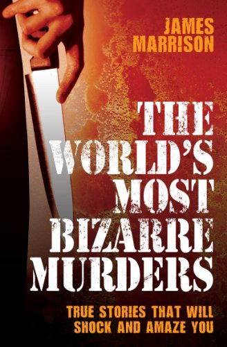 9781844549757: The World's Most Bizarre Murders
