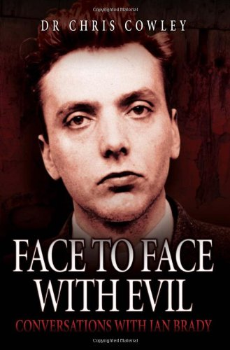 9781844549818: Face to Face with Evil: Conversations with Ian Brady