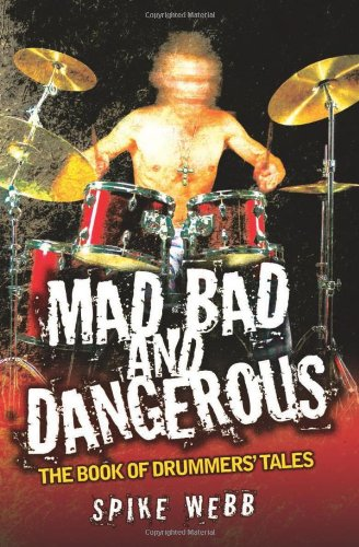 9781844549849: Mad, Bad and Dangerous - The Book of Drummer's Tales