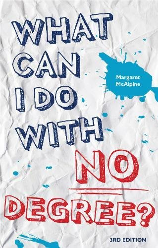 9781844551675: What Can I Do With No Degree? (What Can I Do With...series)