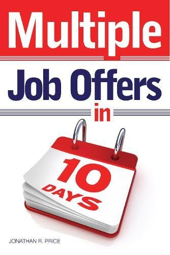 9781844552146: Multiple Job Offers In 10 days: Your Two-Week Plan to Finding a Great Job