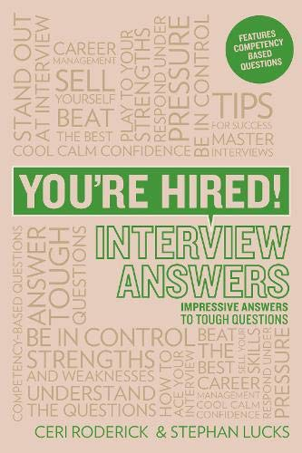 You're Hired! Interview Answers: Impressive Answers to Tough Interview Questions: Roderick, ...