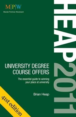 Heap 2011 University Degree Course Offers: The Essential Guide to Winning Your Place at University:...