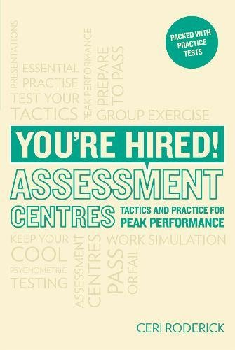 9781844553785: You're Hired! Assessment Centres: Essential Advice for Peak Performance
