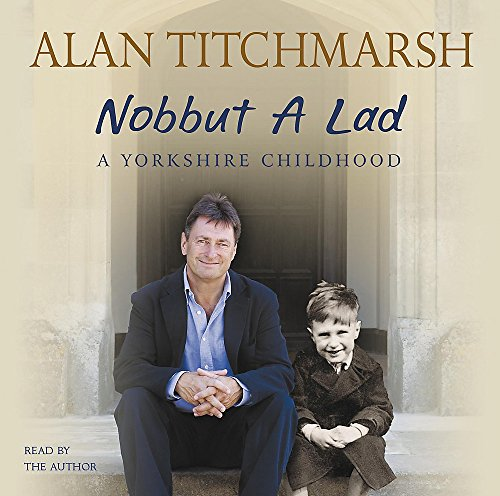 Nobbut a Lad (1844560856) by Alan Titchmarsh