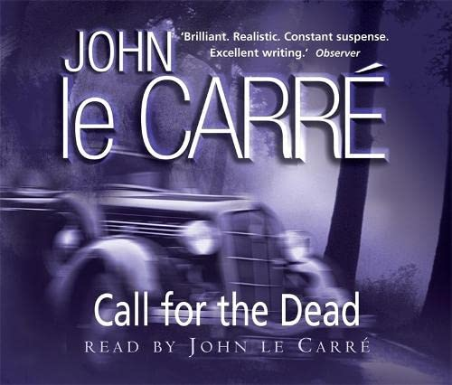 9781844561148: Call for the Dead (UNABRIDGED) [AUDIO CD] (A George Smiley Mystery, Book 1)