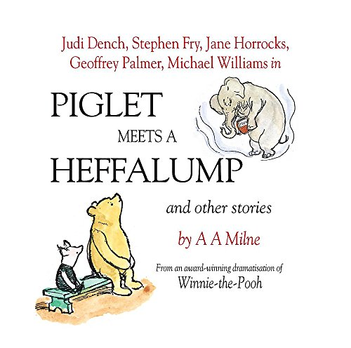 Piglet Meets a Heffalump and Other Stories (Winnie the Pooh): A. A. Milne