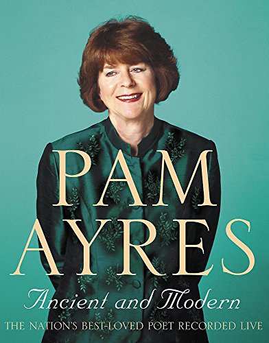 Pam Ayres: Ancient and Modern (1844563197) by Ayres, Pam