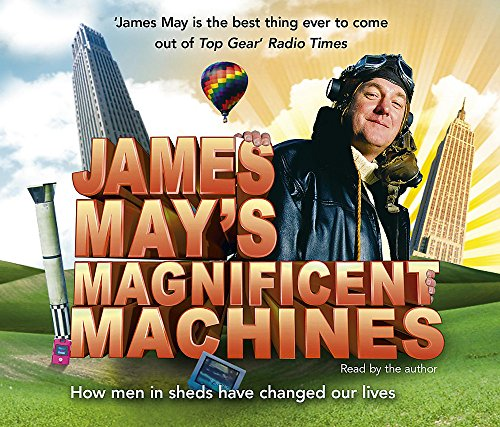 9781844565764: James May's Magnificent Machines: How men in sheds have changed our lives