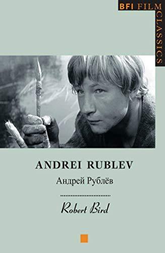 9781844570386: Andrei Rublev (BFI Film Classics)