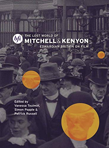 9781844570461: The Lost World of Mitchell and Kenyon: Edwardian Britain on Film
