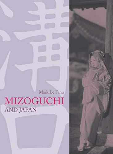 Mizoguchi and Japan: Fanu, Mark Le