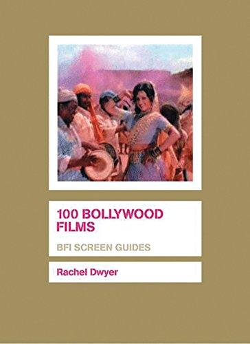 100 Bollywood Films (Screen Guides): Dwyer, Rachel