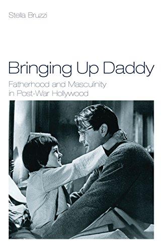 9781844571109: Bringing Up Daddy: Fatherhood and Masculinity in Postwar Hollywood