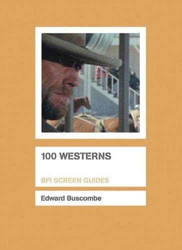 9781844571116: 100 Westerns (Screen Guides)