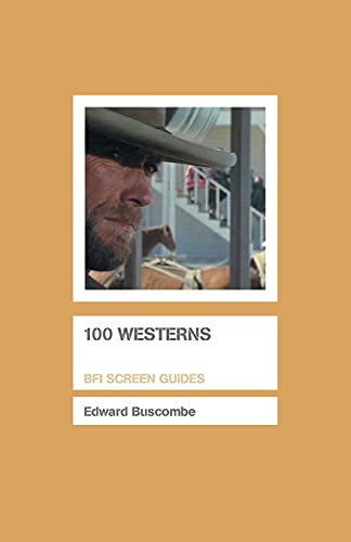 9781844571123: 100 Westerns (Screen Guides)