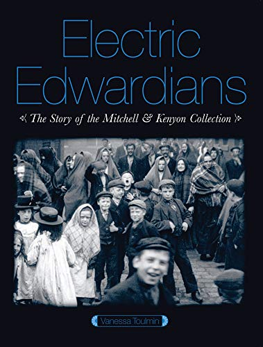 9781844571444: Electric Edwardians: The Films of Mitchell and Kenyon