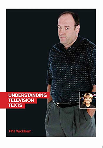 Understanding TV Texts (Understanding the Moving Image): Wickham, Phil