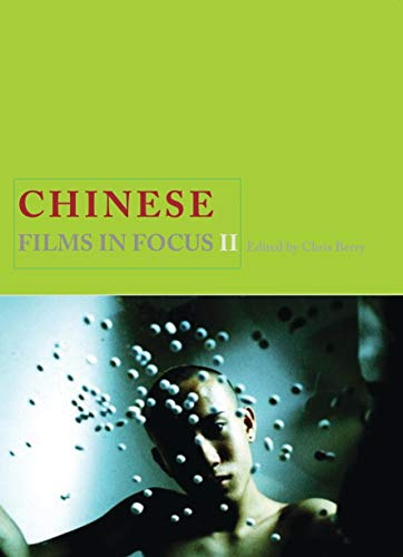 Chinese Films in Focus II (Paperback): Chris Berry