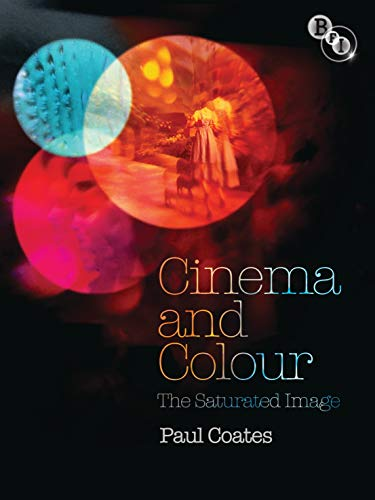 9781844573158: Cinema and Colour: The Saturated Image