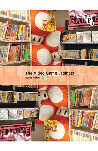 The Global Videogames Industry (International Screen Industries): Nichols, Randy