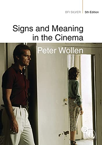 9781844573608: Signs and Meaning in the Cinema (BFI Silver)