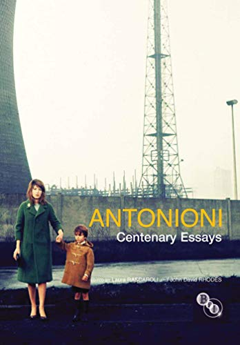 9781844573844: Antonioni: Centenary Essays
