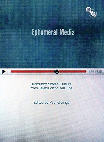 9781844574346: Ephemeral Media: Transitory Screen Culture from Television to YouTube