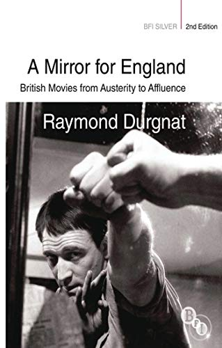 9781844574537: A Mirror for England: British Movies from Austerity to Affluence (BFI Silver)