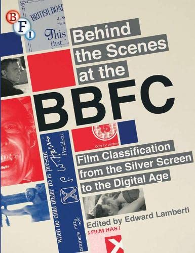9781844574766: Behind the Scenes at the BBFC: Film Classification from the Silver Screen to the Digital Age