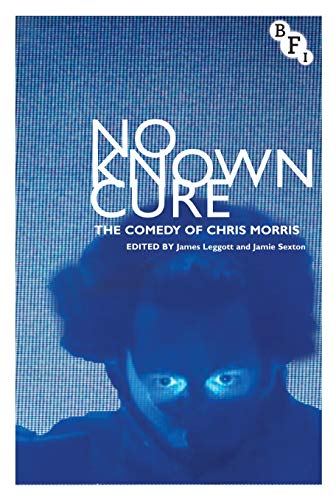 9781844574803: No Known Cure: The Comedy of Chris Morris