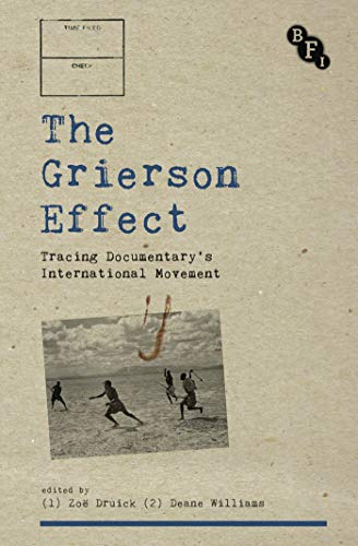 9781844575398: The Grierson Effect: Tracing Documentary's International Movement (Cultural Histories of Cinema)