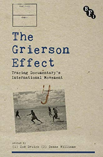 9781844575404: The Grierson Effect: Tracing Documentary's International Movement (Cultural Histories of Cinema)