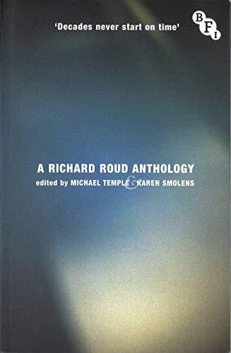 Decades Never Start on Time: A Richard Roud Anthology: Roud, Richard