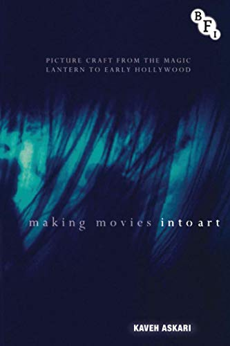 9781844576968: Making Movies into Art: Picture Craft from the Magic Lantern to Early Hollywood (Cultural Histories of Cinema)