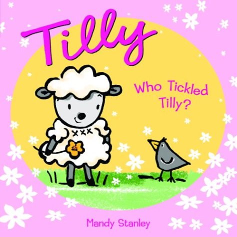 9781844580477: Who Tickled Tilly