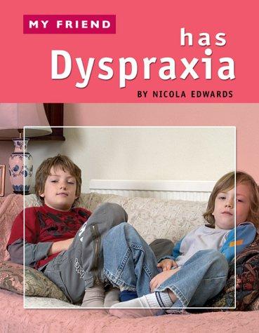 9781844580965: My Friend Has Dyspraxia